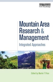 Mountain Area Research and Management - Integrated Approaches ebook by Martin F. Price