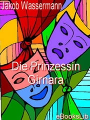 Die Prinzessin Girnara ebook by Jakob Wassermann
