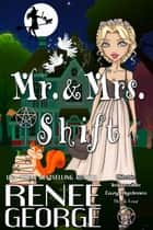 Mr. and Mrs. Shift - Witchin' Impossible Cozy Mysteries, #4 ebook by