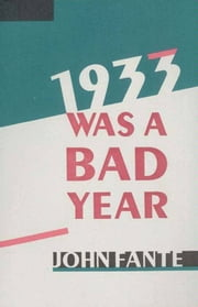 1933 Was A Bad Year ebook by John Fante