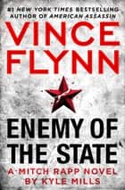 Enemy of the State eBook par Vince Flynn, Kyle Mills