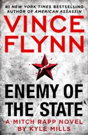 Enemy of the State ebook by Vince Flynn, Kyle Mills