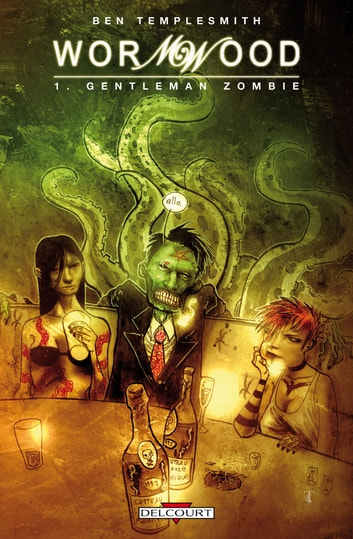 Wormwood T01 - Gentleman Zombie eBook by Ben Templesmith