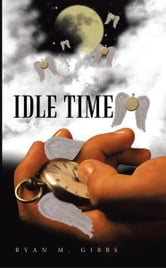 Idle Time ebook by Ryan M. Gibbs