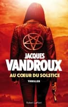 Au coeur du solstice ebook by Jacques VANDROUX