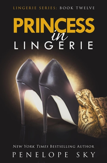 Princess in Lingerie - Lingerie, #12 ebook by Penelope Sky