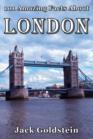 101 Amazing Facts About London ekitaplar by Jack Goldstein