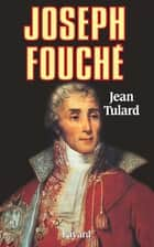 Joseph Fouché ebook by Jean Tulard