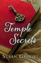 Temple Secrets: Southern Humorous Fiction ebook by Susan Gabriel