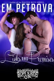 Licks and Promises - Rope 'n Ride ON, #2 ebook by Em Petrova