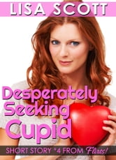 Desperately Seeking Cupid ebook by Lisa Scott