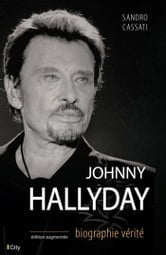 Johnny Hallyday la biographie vérité ebook by Sandro Cassati