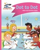 Reading Planet - Dot to Dot - Pink A: Comet Street Kids ePub ebook by Adam Guillain, Charlotte Guillain