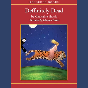 Definitely Dead audiobook by Charlaine Harris