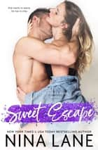 Sweet Escape - Sugar Rush ebook by Nina Lane