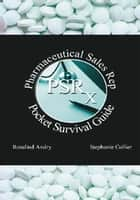 Pharmaceutical Sales Rep Pocket Survival Guide ebook by Stephanie Haiba Collier, Rosalind Andry, Nicole Collier