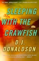 Sleeping With The Crawfish ebook by D.J. Donaldson