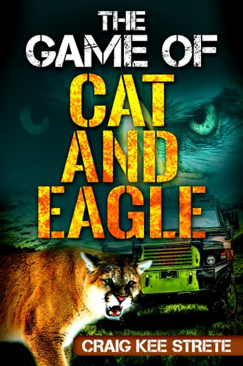 The Game of Cat and Eagle ebook by Craig Strete