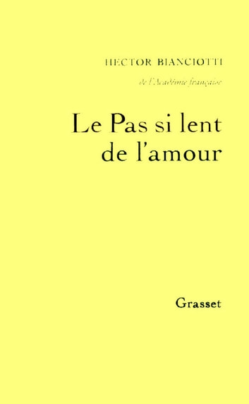 Le pas si lent de l'amour ebook by Hector Bianciotti