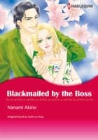 BLACKMAILED BY THE BOSS - Harlequin Comics ebook by Kathryn Ross, NANAMI AKINO