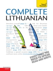 Complete Lithuanian Beginner to Intermediate Course - (Book and audio support) Learn to read, write, speak and understand a new language with Teach Yourself ebook by Meilute Ramoniene,Virginija Stumbriene