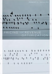 Pricing and Revenue Optimization ebook by Robert Phillips