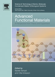 Advanced Functional Materials - A Perspective from Theory and Experiment ebook by Biplab Sanyal,Olle Eriksson