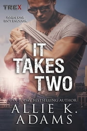 It Takes Two ebook by Allie K. Adams