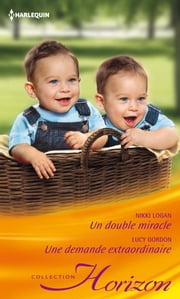 Un double miracle - Une demande extraordinaire ebook by Nikki Logan,Lucy Gordon