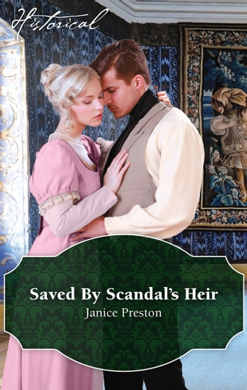 Saved By Scandal's Heir ebook by Janice Preston