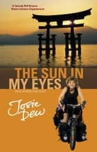 The Sun In My Eyes ebook by Josie Dew