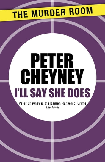 I'll Say She Does eBook by Peter Cheyney