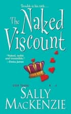 The Naked Viscount eBook von Sally MacKenzie