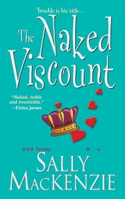The Naked Viscount ebook by Sally MacKenzie