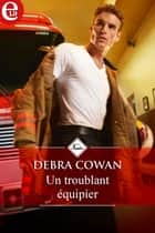 Un troublant équipier ebook by Debra Cowan