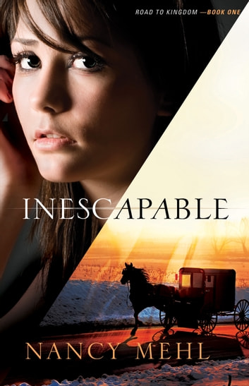 Inescapable (Road to Kingdom Book #1) eBook by Nancy Mehl