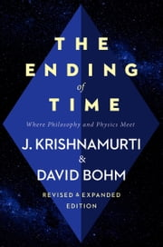 The Ending of Time - Where Philosophy and Physics Meet ebook by Jiddu Krishnamurti
