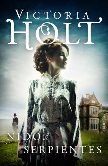 Nido de serpientes eBook by Victoria Holt