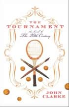 The Tournament ebook by John Clarke