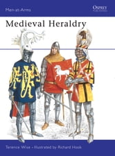 Medieval Heraldry ebook by Terence Wise