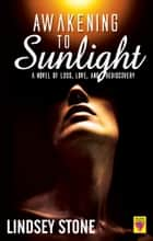 Awakening to Sunlight ebook by Lindsey Stone