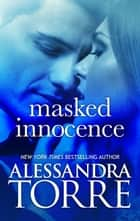Masked Innocence ebook by Alessandra Torre