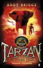Tarzan: The Greystoke Legacy ebook by Andy Briggs