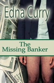 The Missing Banker - Lady Locksmith Series, #3 ebook by Edna Curry