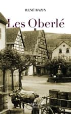 Les Oberlé ebook by René Bazin