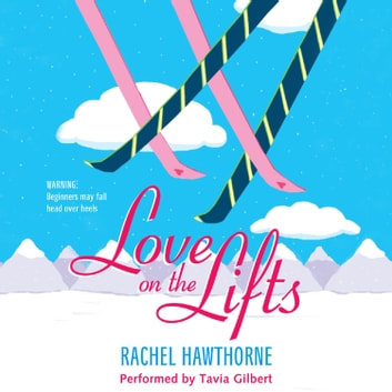 Love on the Lifts audiobook by Rachel Hawthorne