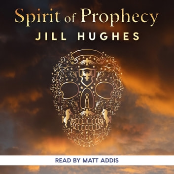 Spirit of Prophecy audiobook by Jill Hughes