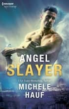 Angel Slayer ebook by Michele Hauf