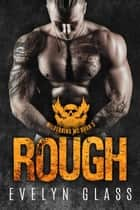 Rough (Book 3) - Wilderkind MC, #3 ebook by Evelyn Glass