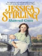 Shamrock Green - Book Two ebook by Jessica Stirling